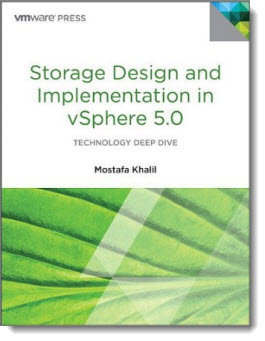 Storage Design and Implementation in vSphere 5.0 - by Mostafa Khalil