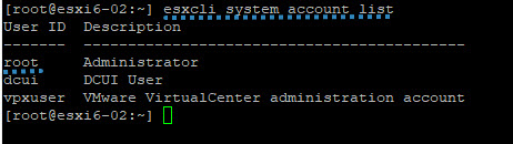 VCP6.5-DCV - ESXCli system account list