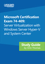 Microsoft Certification Exam 74-409: Server Virtualization With Windows Server Hyper-V and System Center