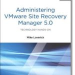 Administering VMware Site Recovery Manager 5.0 – VMware Press Technology