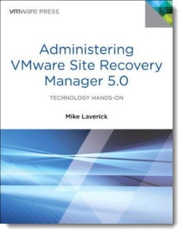 Administering VMware Site Recovery Manager 5.0 by Mike Laverick - VMware Press