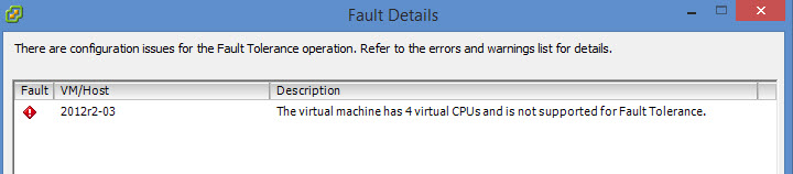the virtual machine has 4 virtual cpu and it is not supported for fault tolerance