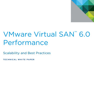 VMware Virtual SAN™ 6.0 Performance Scalability and Best Practices