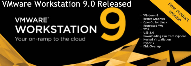 VMware Workstation 9 has been released